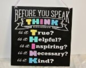 Before You Speak Think Is It True, Is it Helpful, Is It Inspiring, Is It Necessary, Is it Kind, Wooden Sign, Classroom Decor Teacher Gift