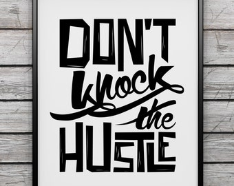 "PRINTABLE Art ""Don't Knock The Hustle"" Typography Art/Design Print, Typography Poster"