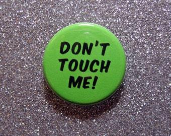 Don't touch me pin, feminist pin, feminist gift