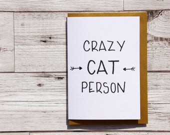 Crazy cat person card, cat lover card, crazy about cats card, cat owner card, cat birthday card, cat celebration card, good luck cat card