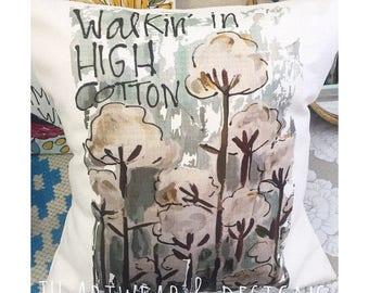 Walkin in High Cotton Pillow