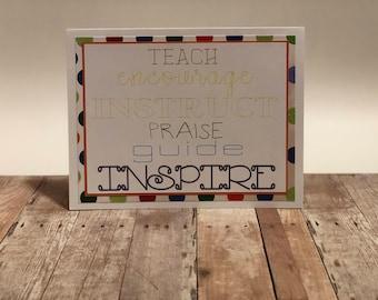"Handmade Teacher Appreciation Greeting Card; ""Teach, Encourage, Instruct, Praise, Guide, Inspire"" Greeting Card, Teacher Thank You Card"