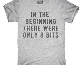 In The Beginning There Were Only 8 Bits T-Shirt, Hoodie, Tank Top, Gifts