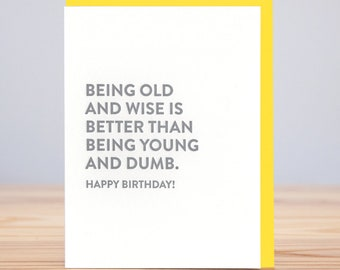 Old and Wise / Young and Dumb Birthday Card // Letterpress
