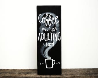Coffee Sign, Coffee Cozy, Coffee Bar, Coffee Gift, Coffee Signs for Kitchen, Kitchen Decor, Kitchen Wall Decor, Coffee Signs, Coffee Wall Ar