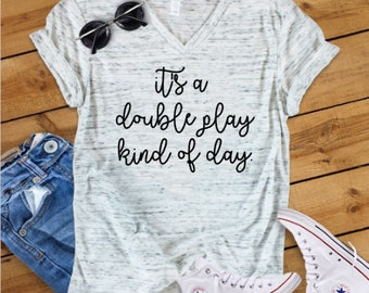 It's A Double Play Kind Of Day Vneck//Baseball Shirt//Baseball Shirt for Her//Baseball Shirt for Him