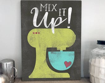 Mix It Up by Misty Diller -  Gallery Wrapped Canvas | Kitchen Pun | Farmhouse Kitchen Decor | Canvas Sign | Kitchen Sign | Print Canvas