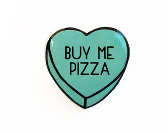 Buy Me Pizza - Anti Conversation Teal Heart Pin Brooch Badge