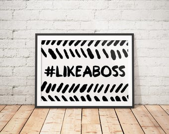 Inspirational Printable, Gift for Boss, Office Decor, Boss Lady, Like a Boss Poster