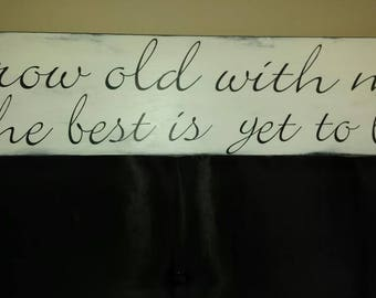 Grow Old With Me The Best Is Yet To Be Distressed Wood Sign Love Sign Rustic Extra Large Farmhouse Sign Oversized Bedroom Decor Wedding Gift