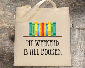 My Weekend is All Booked Tote Bag - Reader Gift - Book Bag