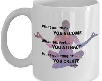 What you Think You Become Yoga Mantra Pose Coffee Mug - Gift for Yoga lovers and someone needing Inspiration