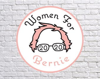 Bernie Sticker, Bernie Sanders Sticker, Bernie for 2020, Bernie for President, Women for Bernie, Feminist Sticker, Feminism, Bernie Sanders