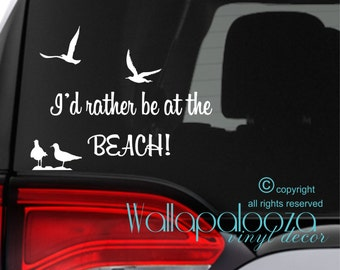 I'd rather be at the Beach Car Decal - Car decal - Beach decal - Beach Sticker - Seagull decal - Seagulls sticker - Car window sticker