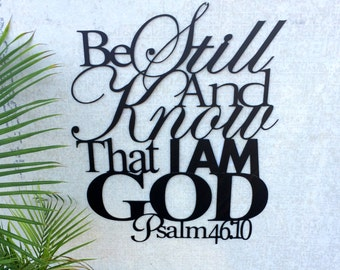 Be Still and Know That I Am God from Psalm 46:10; metal wall hanging