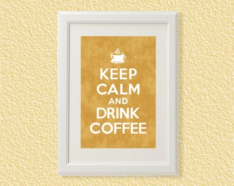 Keep Calm and Drink Coffee - 8x10 - Distressed  - Instant Download Digital Printable Poster, Print, Typography, Art, Print JPEG Image