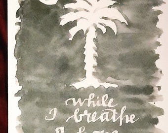 South Carolina state flag SC motto While I Breathe I Hope Print of handlettered watercolor  black and white Palmetto Moon Gorget