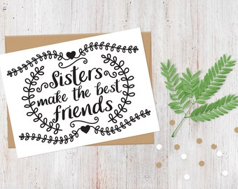 Sisters Make the Best Friends Card | Sister Birthday Card | Just Because Card | 100% Recycled Card