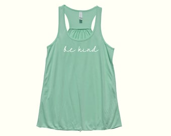 Be Kind- Fit or Flowy Tank