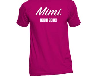 Mimi Est. (Any Year) T-Shirt - Mimi Shirt - Mimi TShirt - Mimi Est. 2018 - Mimi Gift - Mimi To Be - Mimi T Shirt - New Mimi