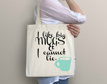 Coffee Tote | I Like Big Mugs | Farmers Market Tote | Printed Tote | Reusable Tote | Coffee Gift | Gift for Coffee Lover| Coffee Bag