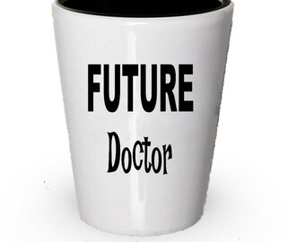 Future Doctor Shot Glass, Doctor gift, Gift for Doctor, Birthday Gift, Christmas Present