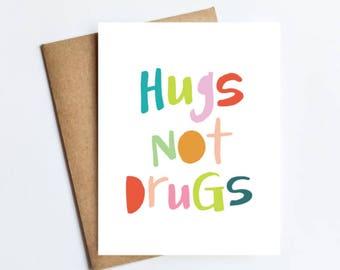 Hugs Not Drugs - NOTECARD - FREE SHIPPING!