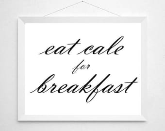 Eat Cake for Breakfast Quote, Digital Download, Words, Wall Art