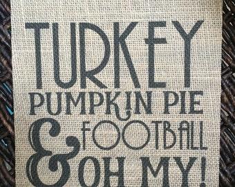 Turkey Pumpkin Pie and Football Oh My Burlap Print - Fall Wall Decor - Burlap Wall Decor - Thanksgiving Decoration