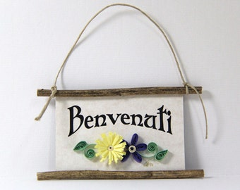 Quilled Magnet -339 - Benvenuti - Italian Welcome - Hostess Gift, Kitchen Decor, Party Favor, Ornament