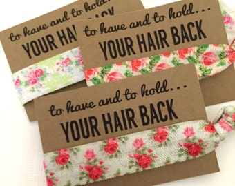 Bachelorette Hair Tie Favors // To Have and To Hold Your Hair Back - Bachelorette Party Favors - Florals - Survival Kit - Gifts - MOH