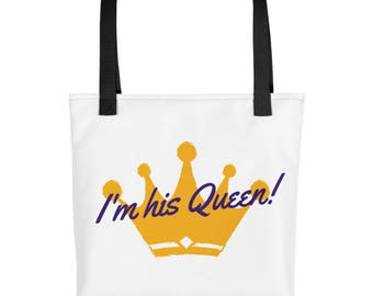 I'm his Queen Tote bag,Valentine's day gift,Valentine's day tote,Girlfriend tote,Valentine's carry all,Valentine's for wife,Girlfriend bag