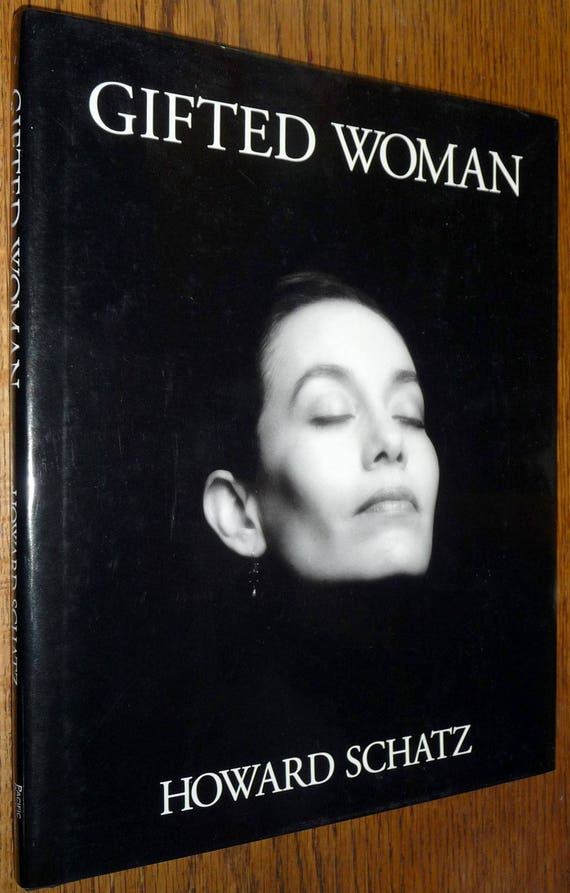 Gifted Woman by Howard Schatz Pacific Photographic Press 1992 Hardcover HC w/ Dust Jacket DJ Leaders Politicians