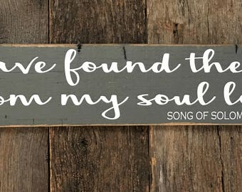 I have found the one whom my soul loves Song of Solomon: Hand-Painted on Reclaimed Barn wood Lumber