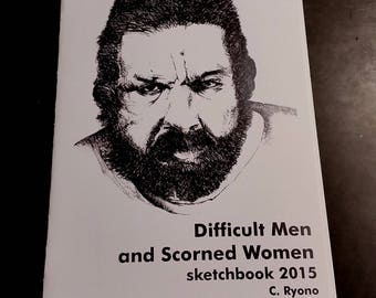 Difficult Men and Scorned Women: sketchbook 2015 by C. Ryono