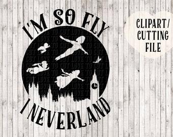 i'm so fly i neverland svg, peter pan svg, tinkerbell svg, girls svg, kids svg, kids printable, kids shirt svg, svg cut files, vinyl design