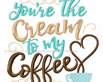 You're the Cream to my Coffee kitchen towel - Coffee Quote hand towel - Kitchen towel for Coffee lovers