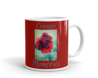 Create Memories Red Poppy Poppies Floral Design Ceramic Coffee Cup Mug 11oz or 15oz Available