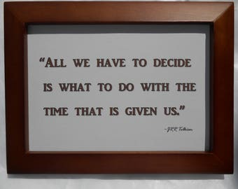 Decisions, good advice by J. R. R. Tolkien.