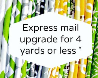 Express shipping upgrade for total order of 4 yard or less - 24.95