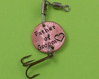 Father of Groom - Father of Bride - Stamped Penny Fishing Lure - Gift for Him - Daughter Gift For - Stamped Penny - Son Gift For - Fishing