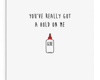 You've really got a hold on me. Funny Rude Valentine's Day Card. Boyfriend. Girlfriend. Husband. Wife.