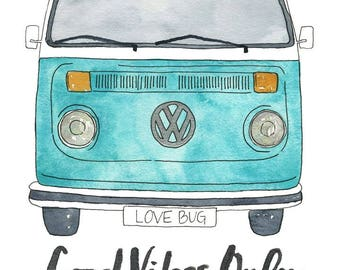 Watercolor Painting Print 'Good Vibes Only' -- Volkswagen Van Home/office decor and wall art