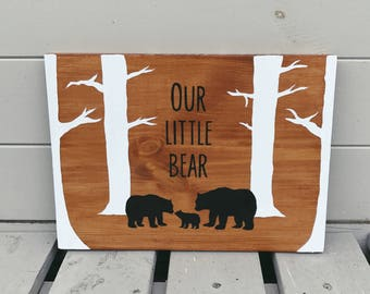 Our Little Bear - Wooden Sign