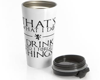 Game of Thrones Travel Mug - housewarming gift -  I Drink and I Know Things Stainless Steel Travel Mug | Game of Thrones | Tyrion Lannister