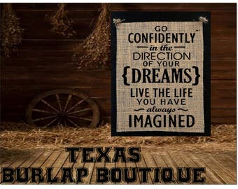 Go confidently direction of your Dreams live life you imaged Burlap country Music Vintage Chic Wedding Wood Sign