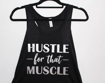 Women's Hustle for that Muscle Tank  |  Racerback Tank  | Bella Brand  |  Flowy Tank  |  Silver Metallic