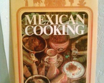Mexican Cooking cookbook by Kershner & Koch 1978