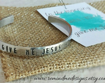 Give Me Jesus, Cuff Bracelet, In The Morning, When I Rise, Faith, Inspirational, You Can Have This Whole World, Christian, Song