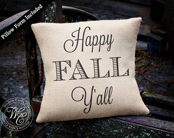Happy Fall Y'all, Fall Decor, Autumn Decor, Rustic Pillow, Burlap Pillow, Hostess Gift, Thanksgiving, Halloween, Fall Decorations